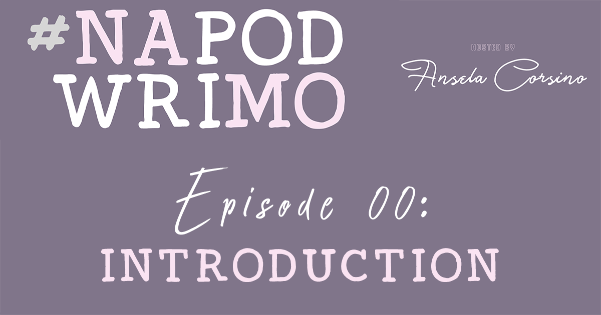 #NaPodWriMo Episode 00 : Introduction