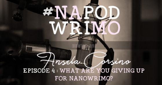 #NaPodWriMo - Episode 4