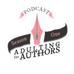 Adulting for Authors - Season 1