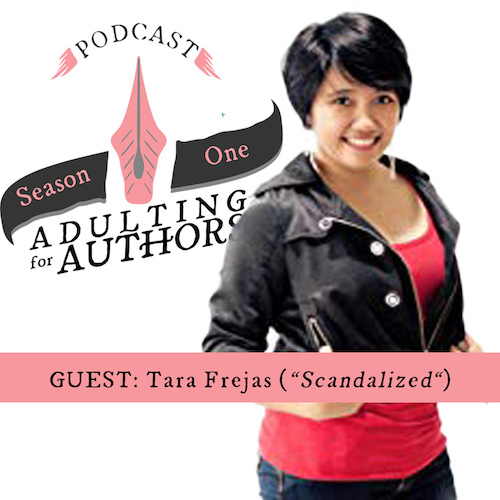 Adulting for Authors—Guest: Tara Frejas