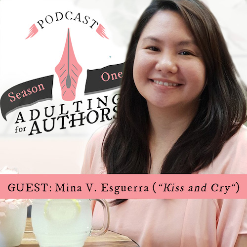 Adulting for Authors — Guest: Mina V. Esguerra