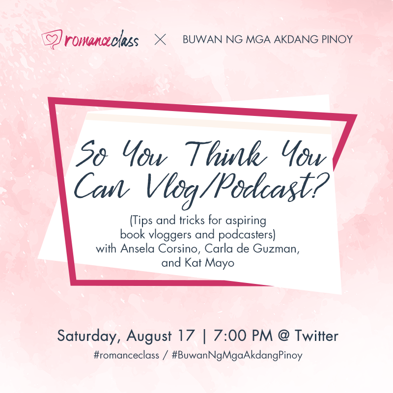 """So You Think You Can Vlog/Podcast?"" Twitter panel with Ansela Corsino, Carla de Guzman, and Kat Mayo for #BuwanNgMgaAkdangPinoy x #RomanceClass"
