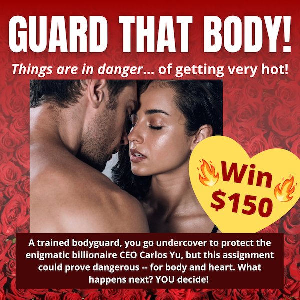 Guard that body : Write from a prompt, get a chance to win $150
