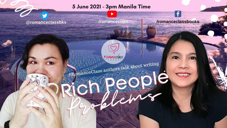 #RomanceClass Podcast 4x7 - Rich People Problems - June 5, 3pm Manila Time